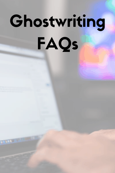 Ghostwriting FAQs